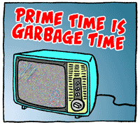 Prime Time is Garbage Time