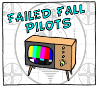 Failed Fall Pilots