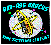 Bad-Ass Baucus