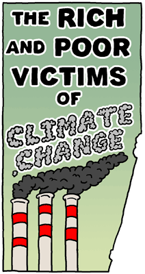 The Rich and Poor Victims of Climate Change