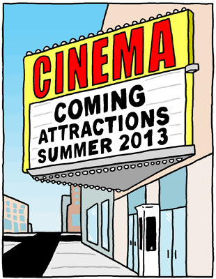 Coming Attractions: Summer 2013